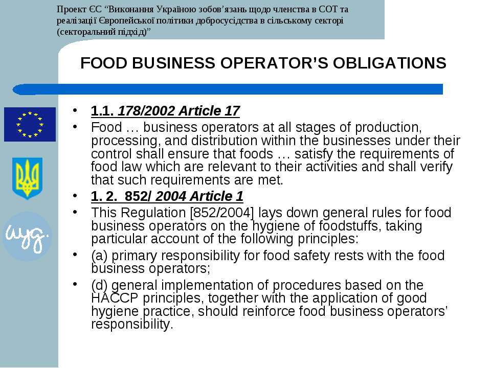 FOOD BUSINESS OPERATOR'S OBLIGATIONS 1.1. 178/2002 Article 17 Food … business...