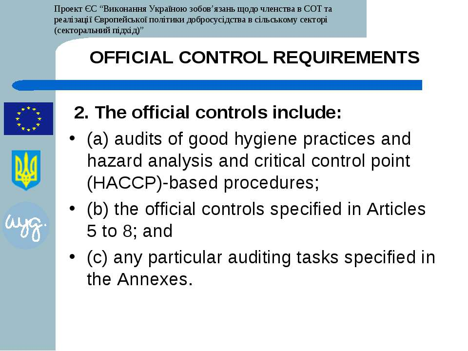 OFFICIAL CONTROL REQUIREMENTS 2. The official controls include: (a) audits of...