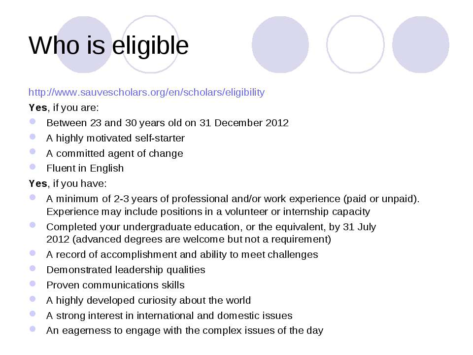 Who is eligible http://www.sauvescholars.org/en/scholars/eligibility Yes, if ...