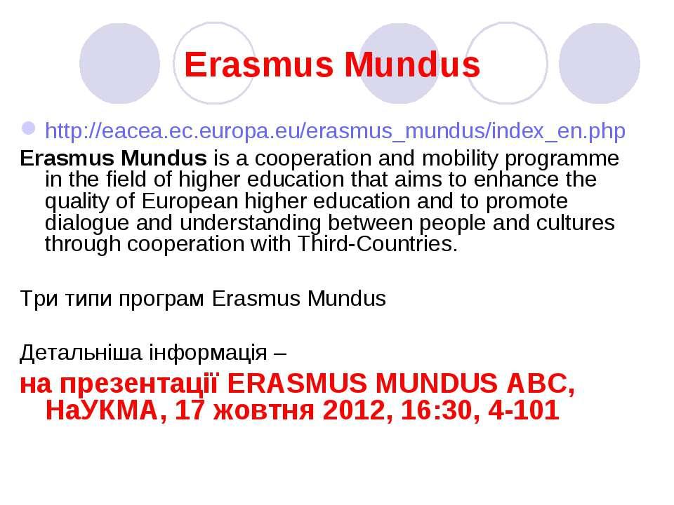 Erasmus Mundus http://eacea.ec.europa.eu/erasmus_mundus/index_en.php Erasmus ...