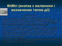 BitBtn (кнопка з малюнком і визначеним типом дії) Властивості: Glyph – малюно...