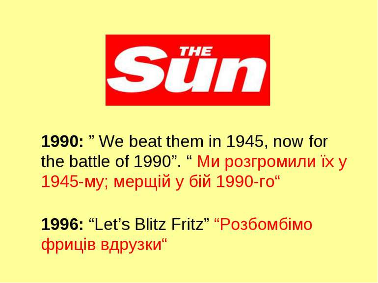 "1990: "" We beat them in 1945, now for the battle of 1990"". "" Ми розгромили їх..."