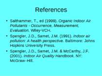 References Salthammer, T., ed (1999). Organic Indoor Air Pollutants - Occurre...