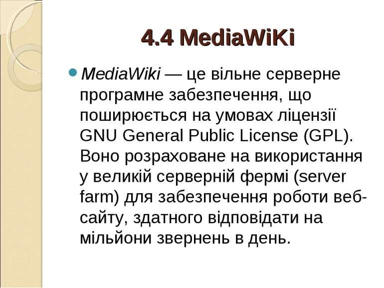 4.4 MediaWiKi MediaWiki — це вільне серверне програмне забезпечення, що пошир...