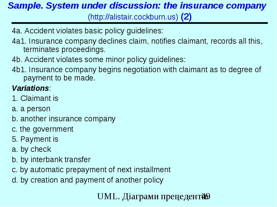 Sample. System under discussion: the insurance company (http://alistair.cockb...