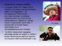 Правління Чавеса (1998-) 6 грудня 1998Уґо Чавесбуло обрано президентом респ...