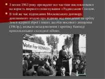 З весни 1963 року президент все частіше висловлювався на користь мирного спів...