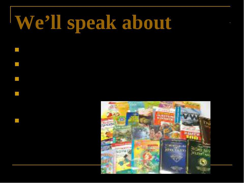 We'll speak about habit of reading different kinds of books favourite books a...