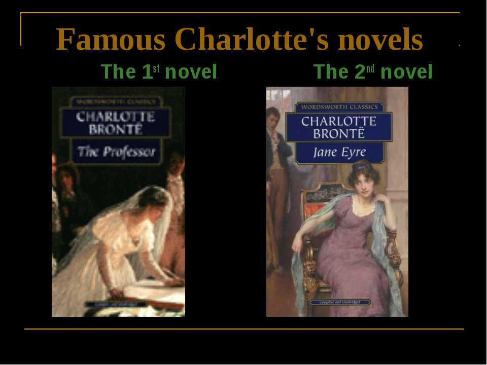Famous Charlotte's novels The 1st novel The 2nd novel
