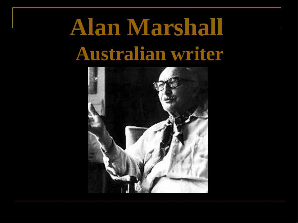 Alan Marshall Australian writer