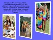 Хі пі (рідше: Гі пі, англ. hippy, hippie) — американський молодіжний рух, яки...